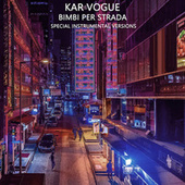 Bimbi Per Strada (Special Instrumental Versions) by Kar Vogue