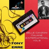 Belle Canzoni Italiane & International, Vol. 8 by Tony Erre