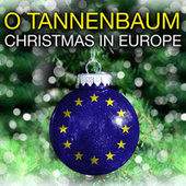 O TANNENBAUM- CHRISTMAS IN EUROPE (Digitally Remastered) by Various