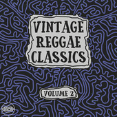 Vintage Reggae Classics, Vol. 2 by Various Artists