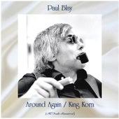 Around Again / King Korn (All Tracks Remastered) von Paul Blay