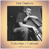 Yesterdays / Confessin' (All Tracks Remastered) von Paul Chambers