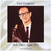 First Place Again (EP) (All Tracks Remastered) by Paul Desmond