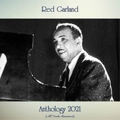 Anthology 2021 (All Tracks Remastered) by Red Garland