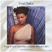 Porgy & Bess And Other Gershwin Melodies (EP) (Remastered 2020) von Pearl Bailey