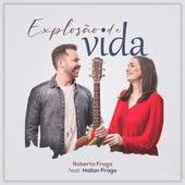 Explosão de Vida by Roberta Fraga