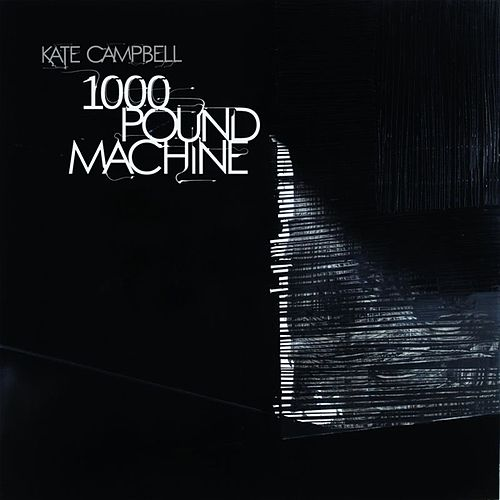 1000 Pound Machine by Kate Campbell