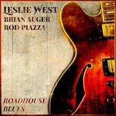 Roadhouse Blues by Leslie West, Brian Auger, Rod Piazza