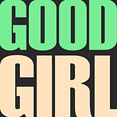 Good Girl - Single by Heart Of Gold
