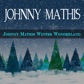 Johnny Mathis' Winter Wonderland de Johnny Mathis