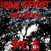 Holy Spirit Meditation, Pt. 3 by Richard Thomas