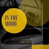 In the Mood by Lecouna Cuban Boys, Die Weintraubs, Edgar Hayes and his Orchestra, Otto Stenzel und sein Orchester, Hans Rehnstedt und sein Orchester, Adolfo Carabelli