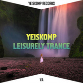 Yeiskomp Leisurely Trance - Jan 2020 by Various Artists
