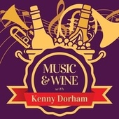Music & Wine with Kenny Dorham von Kenny Dorham
