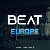 Beat Europe by Gravezaum Stronda