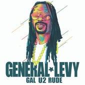 Gal U2 Rude by General Levy