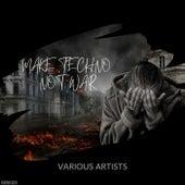 Make Techno Not War de Various Artists