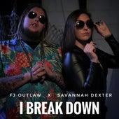 I Break Down von Savannah Dexter