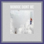 Monroe Didnt we von Various Artists
