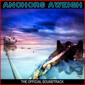 Anchors Aweigh The Official Soundtrack de Various Artists