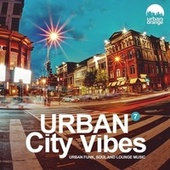 Urban City Vibes 7: Urban Funk, Soul & Lounge Music de Various Artists