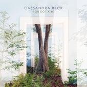 You Gotta Be von Cassandra Beck