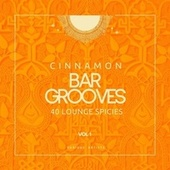 Cinnamon Bar Grooves (40 Lounge Spices), Vol. 1 di Various Artists