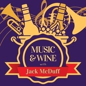 Music & Wine with Jack Mcduff van Jack McDuff