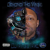 Beyond the Magic de DJ Magic Mike
