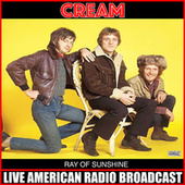 Ray Of Sunshine (Live) by Cream