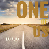 One Of Us by Lana Jax