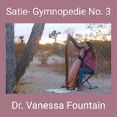 Satie- Gymnopedie No. 3 by Dr. Vanessa Sheldon