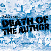 Death of the Author by Fellow Man