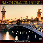 French Chanson Legends by Various Artists
