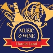 Music & Wine with Harold Land by Harold Land