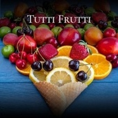 Tutti Frutti by Various Artists