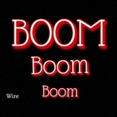 Boom Boom by Wire