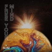 Free Your Mind by Slim