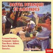 Pastis, pétanque et galejades by Various Artists