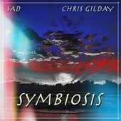 Symbiosis (feat. Chris Gilday) by Sad