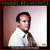 The Bad Days Soon Passed by Harry Belafonte