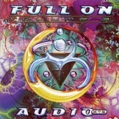 Full On, Vol. 3 - Audio Xtz von Various Artists