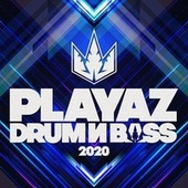 Playaz Drum & Bass 2020 by Various Artists