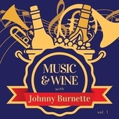 Music & Wine with Johnny Burnette, Vol. 1 by Johnny Burnette