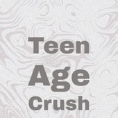 Teen Age Crush by Various Artists