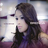 Outra Metade by Brenda