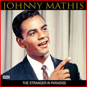 The Stranger In Paradise de Johnny Mathis