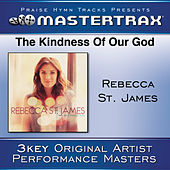 The Kindness Of Our God [Performance Tracks] by Rebecca St. James