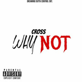 Why Not? by Cross