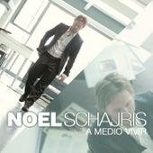 A Medio Vivir von Noel Schajris